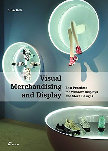 Visual merchandising And Display. Best practices for Window Displays And Store Designs