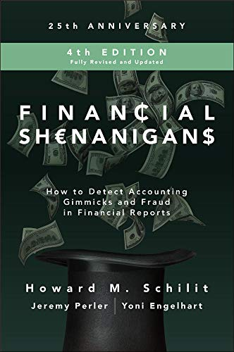 Financial Shenanigans, Fourth Edition: How to Detect Accounting Gimmicks and Fraud in Financial Reports (PROFESSIONAL FINANCE & INVESTM)