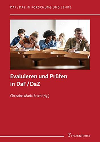 Evaluieren und Prüfen in DaF/DaZ (DaF/DaZ in Forschung und Lehre)