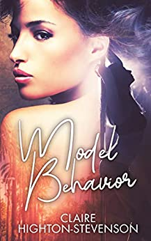 Model Behavior: A friends to lovers lesbian romance by [Claire Highton-Stevenson]