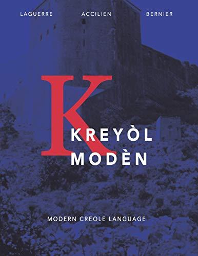 Compare Textbook Prices for KREYÒL MODÈN: Modern Creole Language  ISBN 9798554588747 by Laguerre Ph.D., Dr. Jowel C.,Accilien, Dr.  Cecile,Bernier, Ms. Mickel-Ange