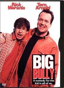 Big Bully by Rick Moranis
