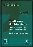 Notarformulare Erbscheinsverfahren, Testamentsvollstreckerzeugnis, Europaeisches Nachlasszeugnis
