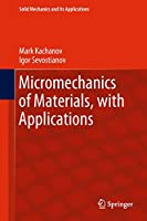 Micromechanics of Materials, with Applications (Solid Mechanics and Its Applications (249))