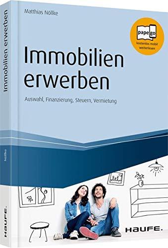 Immobilien erwerben: Auswahl, Finanzierung, Steuern, Vermietung (Haufe Fachbuch)