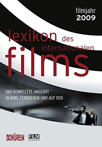 Lexikon des internationalen Films – Filmjahr 2009: Das komplette Angebot im Kino, Fernsehen und auf DVD