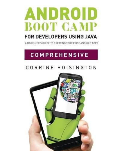 Big Sale Best Cheap Deals Android Boot Camp for Developers using Java(TM), Comprehensive: A Beginner's Guide to Creating Your First Android Apps