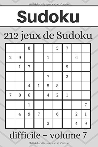 Sudoku: 212 grilles de Sudoku - Difficile - Sudoku pour adultes - Solutions incluses - Cahier en français - volume 7 (Grilles de Sudoku en Francais, Band 7)