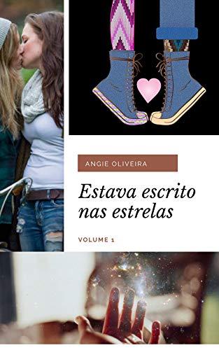 Estava escrito nas estrelas : Volume 1 (Romance lésbico)