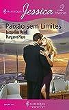 Paixão sem limites (Harlequin Jessica Livro 107)