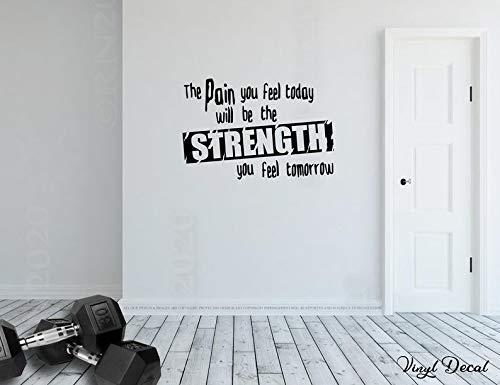 Vinilo adhesivo mural The Pain You Feel Today Will Be The Strenght You Feel Tomorrow Vinilo Stiker Home Gym Cita Entrenamiento Motivación