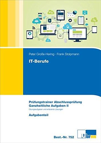 Prüfungstrainer Abschlussprüfung IT-Berufe - Ganzheitliche Aufgabe II