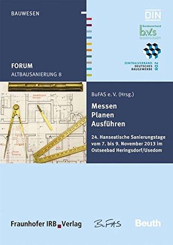 Forum Altbausanierung 8. Messen - Planen - Ausführen. 24. Hanseatische Sanierungstage vom 07. bis 09. November 2013 im Ostseebad Heringsdorf/Usedom.