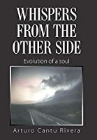 Whispers from the Other Side: Evolution of a Soul