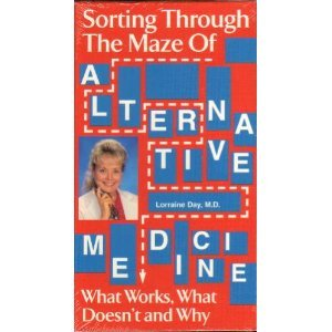 Dr Lorraine Day's Sorting Through the Maze of Alternative Medicine