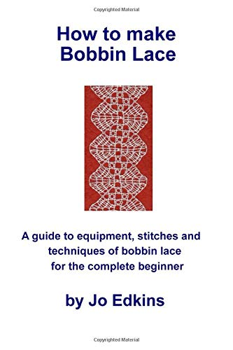 Compare Textbook Prices for How to make Bobbin Lace: A guide to the equipment, stitches and techniques of bobbin lace for the complete beginner  ISBN 9781523442591 by Edkins, Jo
