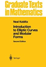 Introduction to Elliptic Curves and Modular Forms (Graduate Texts in Mathematics) 2nd edition by Koblitz, Neal I. (1993) Hardcover