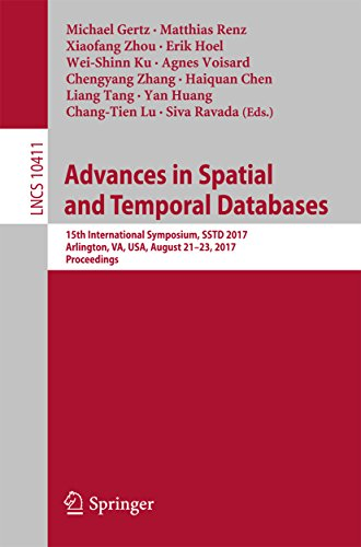 Advances in Spatial and Temporal Databases: 15th International Symposium, SSTD 2017, Arlington, VA, USA, August 21 – 23, 2017, Proceedings (Lecture Notes ... Science Book 10411) (English Edition)