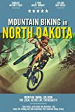 Mountain Biking in North Dakota: Mountain Biking Log Book for Local State Outdoor Activity Enthusiasts | Document Your Thrilling Downhill Adventures | Build Endurance & Stay Fit with Cycling