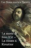 La morte di Ivan Il'ič – La sonata a Kreutzer (Italian Edition)