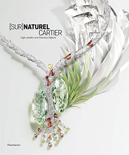 Compare Textbook Prices for [Sur]Naturel Cartier: High Jewelry and Precious Objects Langue anglaise  ISBN 9782080204820 by Chaille, François,Kelmachter, Hélène