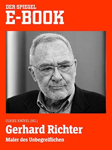 Gerhard Richter - Maler des Unbegreiflichen: Ein SPIEGEL E-Book (German Edition)