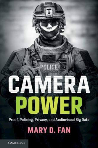 Camera Power: Proof, Policing, P...