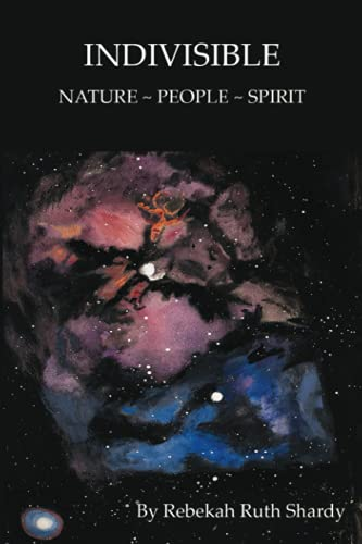 Indivisible Nature ~ People ~ Spirit