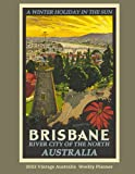 2022 Vintage Australia Weekly Planner: Monthly and Weekly Planner   Vintage Brisbane Australia Travel Poster Cover   Jan 1, 2022 to Dec 31, 2022   ...   Inspirational Quotes & Pages for Notes
