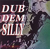 Dub Dem Silly by Janet Kay (2000-04-04)