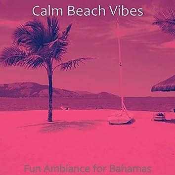 Fun Ambiance for Bahamas