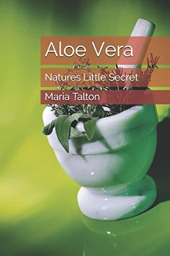 Aloe Vera: Natures Little Secret