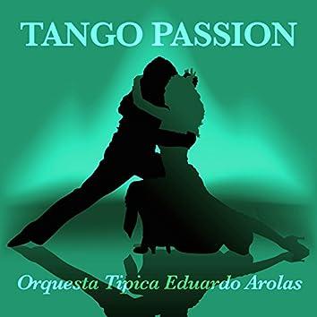 Tango Passion - Orquesta Tipica Eduardo Arolas