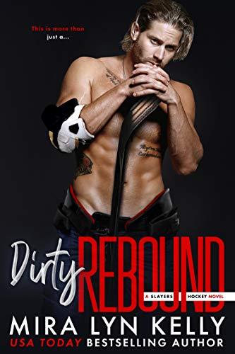 DIRTY REBOUND: A Slayers Hockey Novel (English Edition)
