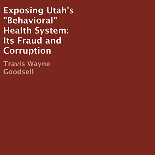 "Exposing Utah's ""Behavioral"" Health System audiobook cover art"
