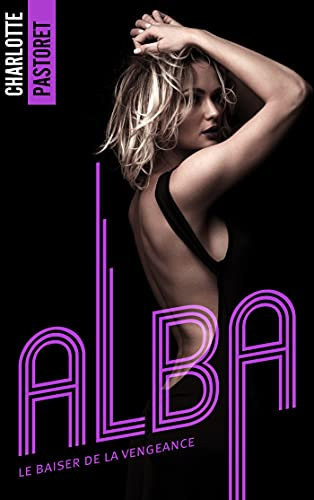 Alba, le baiser de la vengeance par [Charlotte Pastoret]