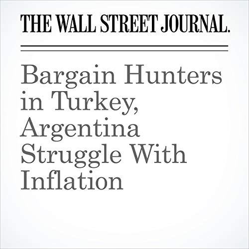 Bargain Hunters in Turkey, Argentina Struggle With Inflation audiobook cover art