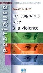 Les soignants face à la violence de Bernard-E Gbézo