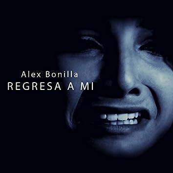 Regresa a Mi (feat. Alex Bonilla)