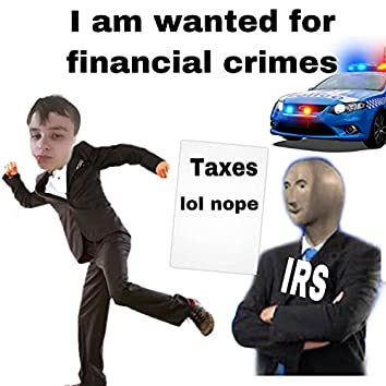 im wanted for financial crimes