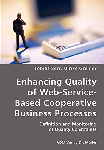 Enhancing Quality of Web-Service-Based Cooperative Business Processes: Definition and Monitoring of Quality Constraints