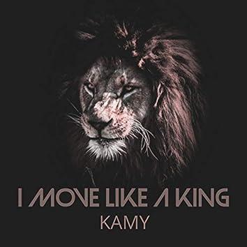 I Move Like a King
