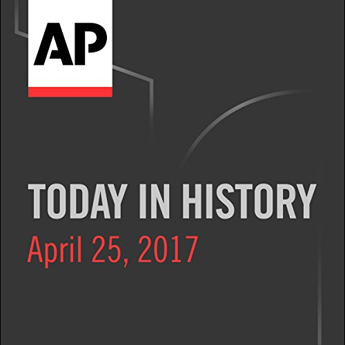 Today in History: April 25, 2017 cover art