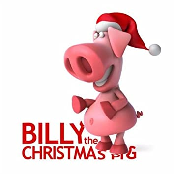 Billy the Christmas Pig