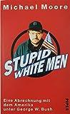 Michael Moore: Stupid White Men