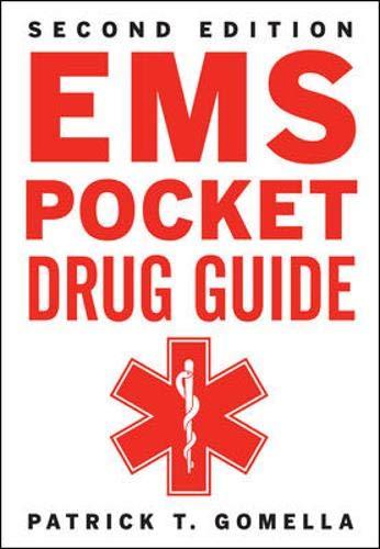 Compare Textbook Prices for EMS Pocket Drug Guide 2/E 2 Edition ISBN 9780071788274 by Gomella, Patrick,Gomella, Leonard