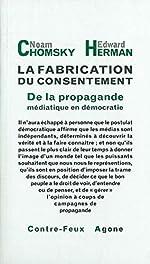 La fabrication du consentement - De la propagande médiatique en démocratie de Noam Chomsky