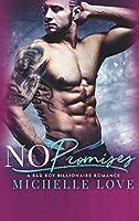 No Promises: A Bad Boy Billionaire Romance