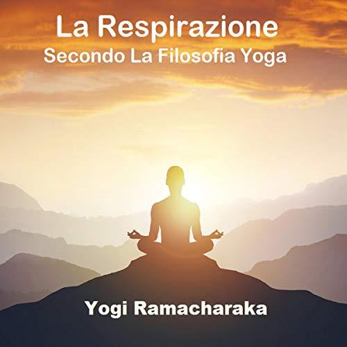 La Respirazione Secondo la Filosofia Yoga cover art
