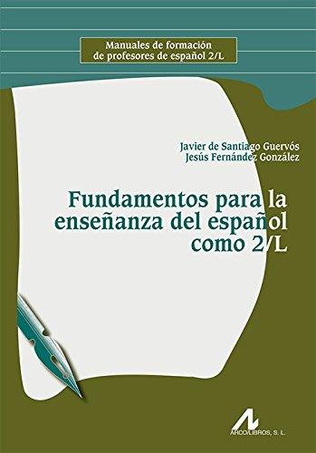 Fundamentos para la enseñanza del español como 2/L (Manuales de formación de profesores de español 2/L)